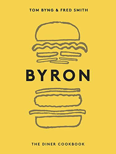 Byron: The Diner Cookbook (Best Barbecue Restaurants London)