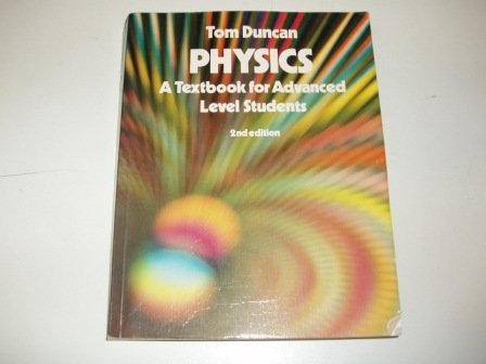 Physics: A Textbook for Advanced Level Students