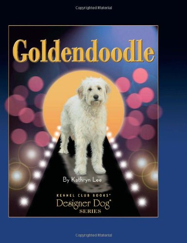 Read Online Goldendoodle (Designer Dog) pdf epub