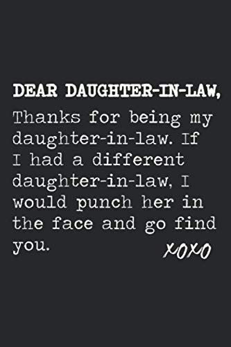 Dear Daughter-in-law, Thanks for being my Daughter-in-law: Funny Birthday Daughter-In-Law Lined Notebook/Journal Gag Gift Idea To Your Favorite ... But Funny Birthday and Father's Day Gift (Father In Law And Daughter In Law)