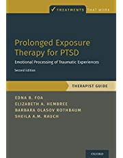 Prolonged Exposure Therapy for PTSD: Emotional Processing of Traumatic Experiences - Therapist Guide