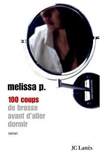 100 coups de brosse avant d'aller dormir, P., Melissa