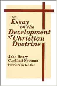 essay development christian doctrine audio [pdf] an essay on the development of christian doctrine (paperback) an essay on the development of christian doctrine (paperback) book review without doubt, this is.