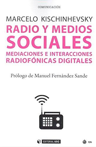 Radio y medios sociales. Mediaciones e interacciones radiofónicas digitales (Manuales)
