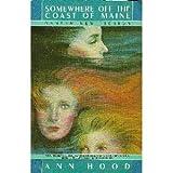 Somewhere off the Coast of Maine, Ann Hood, 0553346083