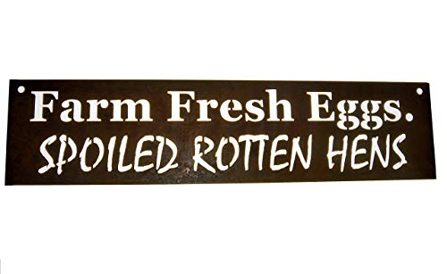 (Farm Fresh Eggs. Spoiled Rotten Hens. Metal Chicken Coop Sign)