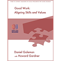 Good Work: Aligning Skills and Values (Wired to Connect: Dialogues on Social Intelligence Book 3) (English Edition)