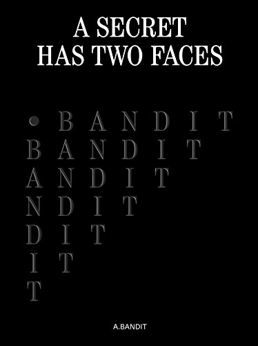 A.Bandit: A Secret Has Two Faces by Kaino Glenn