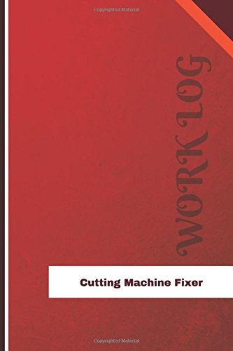 Download Cutting Machine Fixer Work Log: Work Journal, Work Diary, Log - 126 pages, 6 x 9 inches (Orange Logs/Work Log) pdf