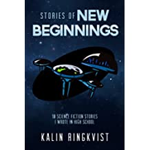 Stories of New Beginnings: 10 Science Fiction Stories I Wrote in High School