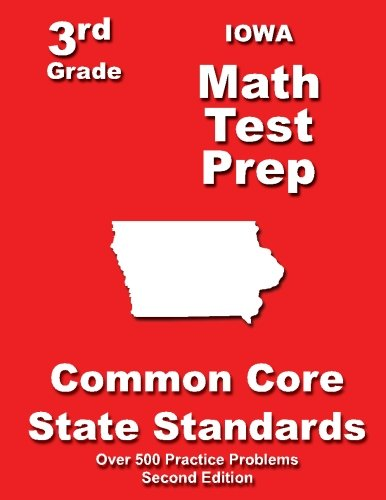 Iowa 3rd Grade Math Test Prep: Common Core State Standards