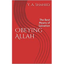 Obeying Allah: The Best Means of Salvation