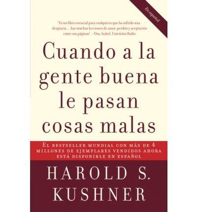 By Harold Kushner - Cuando a la gente buena le pasan cosas malas (Spanish Edition) (2006-04-26) [Paperback] ebook