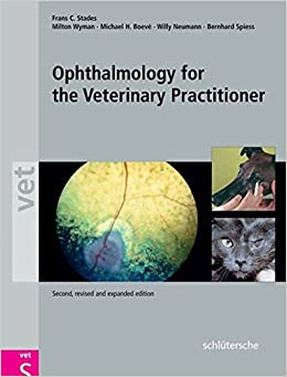 Ophthalmology for the Veterinary Practitioner, Second, Revised and Expanded Edition
