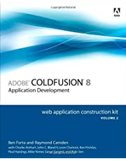 Adobe ColdFusion 8 Web Application Construction Kit, Volume 2: Application Development