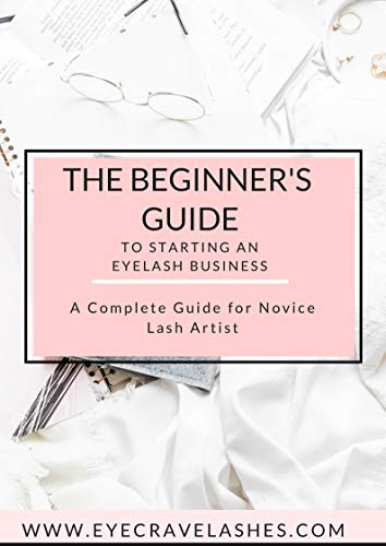 742da84a1fd The Beginner's Guide to Starting An Eyelash Extensions Business (Business  Eyelash Extensions) by [