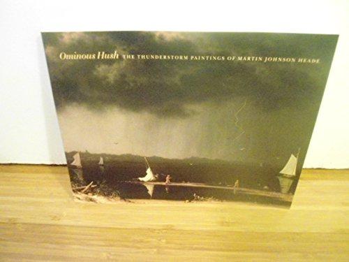 Ominous Hush: The Thunderstorm Paintings of Martin Johnson Heade