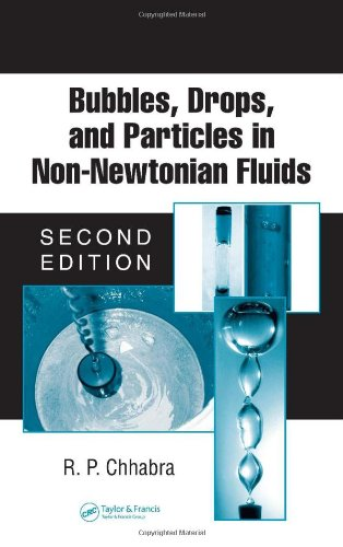 Bubbles, Drops, and Particles in Non-Newtonian Fluids (Chemical Industries)