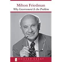 amazon com milton friedman books why government is the problem essays in public policy