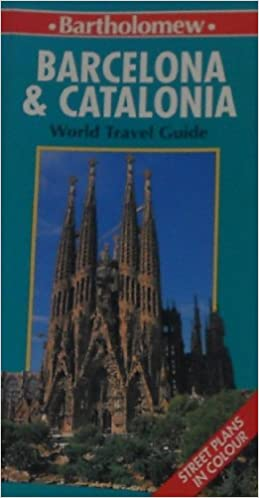 Barcelona and Catalonia (Bartholomew World Travel Guide)