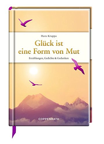 glck-ist-eine-form-von-mut-erzhlungen-gedichte-gedanken-edizione