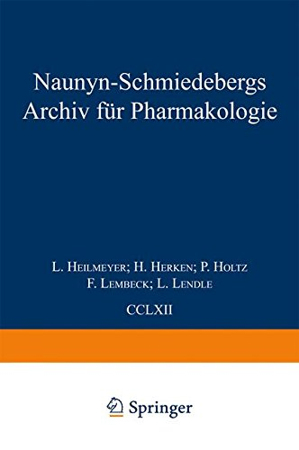 Naunyn Schmiedebergs Archiv für Pharmakologie: Band 262 Band 263 Band 264 Band 265 (German Edition)