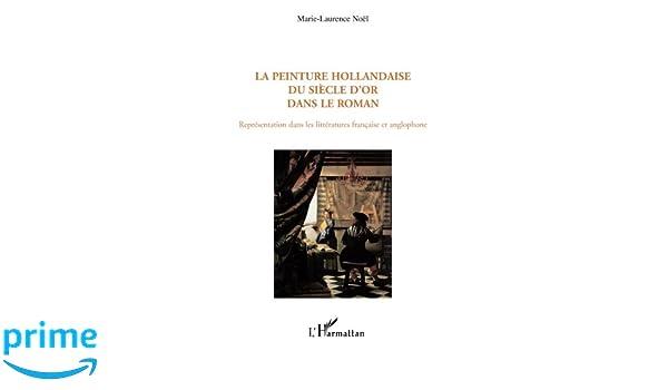 La Peinture Hollandaise Du Siècle Dor Dans Le Roman Représentation