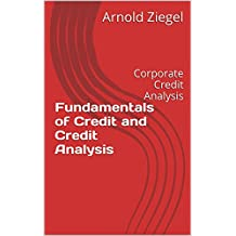 Fundamentals of Credit and Credit Analysis: Corporate Credit Analysis
