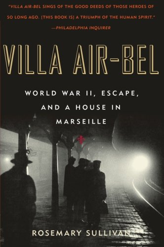 Villa Air-Bel: World War II, Escape, and a House in ()