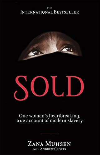 Sold: One woman's true account of modern slavery by Zana Muhsen (2010-10-07)
