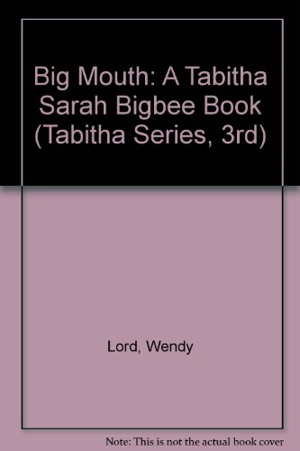 Big Mouth: A Tabitha Sarah Bigbee Book (Tabitha Series, 3rd)