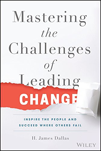 Download Mastering the Challenges of Leading Change: Inspire the People and Succeed Where Others Fail pdf epub