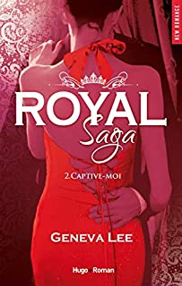 Royal saga 02 : Captive-moi, Lee, Geneva