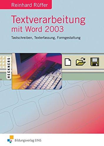 Textverarbeitung mit Word 2003. Gesamtband. (Lehr-/Fachbuch)