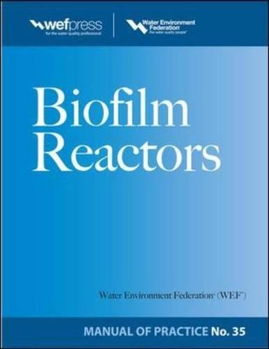 Biofilm Reactors WEF MOP 35 (Water Resources and Environmental Engineering Series)