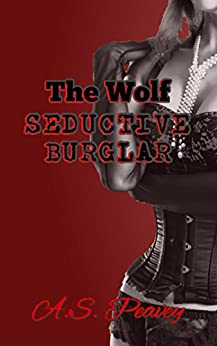 The Wolf, Seductive Burglar by [Peavey, A.S.]