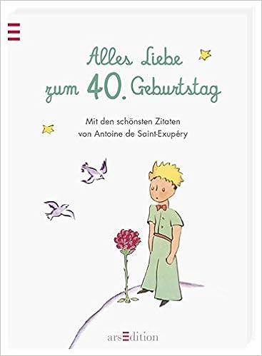 Alles Liebe Zum 40 Geburtstag Die Schonsten Zitate Von Antoine