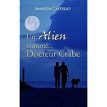 Un Alien nommé Docteur Crabe (French Edition)