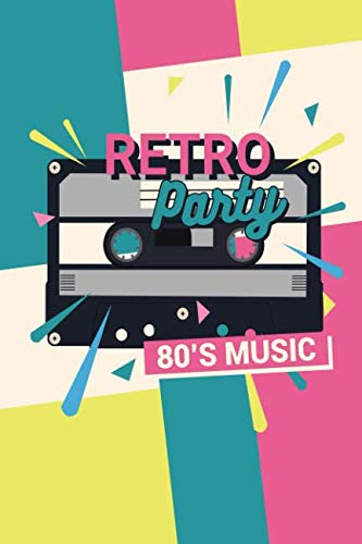 Retro Party 80's Music: Notebook for Lovers of 1980s Fashion Disco Trends and Style