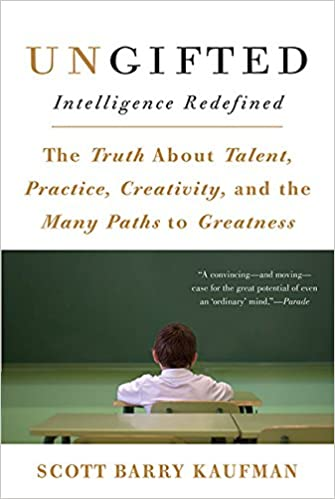 'Ungifted: Intelligence Redefined' by Scott Kaufman