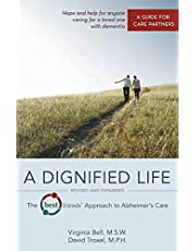 A Dignified Life: The Best Friends™ Approach to Alzheimer's Care: A Guide for Care Partners