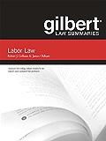 Gilbert Law Summaries on Labor Law, 12th