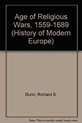 Age of Religious Wars, 1559-1689 (History of Modern Europe)