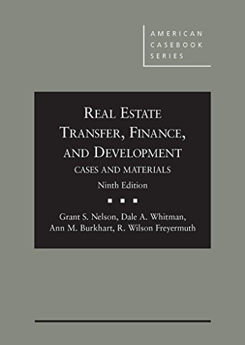 Real Estate Transfer, Finance and Development: Cases and Materials, 9th Edition (American Casebook)