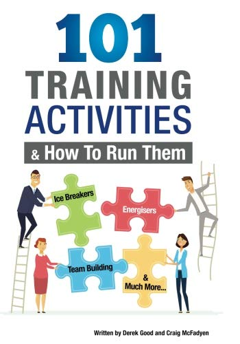 101 Training Activities and How to Run Them: Icebreakers, Energizers and Team Building - http://medicalbooks.filipinodoctors.org