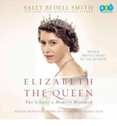 [(Elizabeth the Queen: The Life of a Modern Monarch * * )] [Author: Sally Bedell Smith] [Jan-2012] PDF