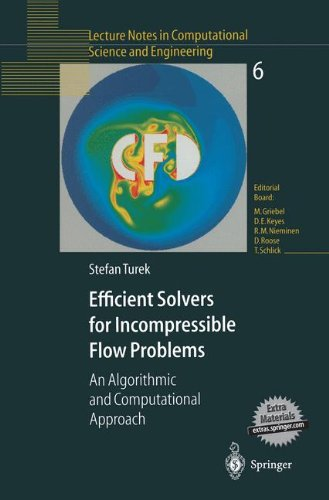 Efficient Solvers For Incompressible Flow Problems: An Algorithmic And Computational Approach (Lecture Notes In Computational Science And Engineering)