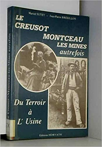 Amazon Fr Du Terroir A L Usine Le Creusot Montceau Les