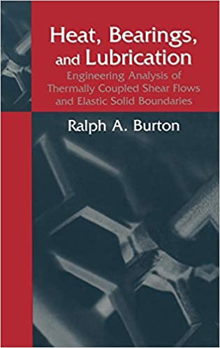 Bearings and Lubrication Heat Engineering Analysis of Thermally Coupled Shear Flows and Elastic Solid Boundaries
