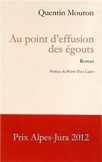 Au point d'effusion des égouts : roman, Mouron, Quentin